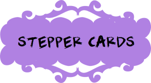 STEPPER CARDS